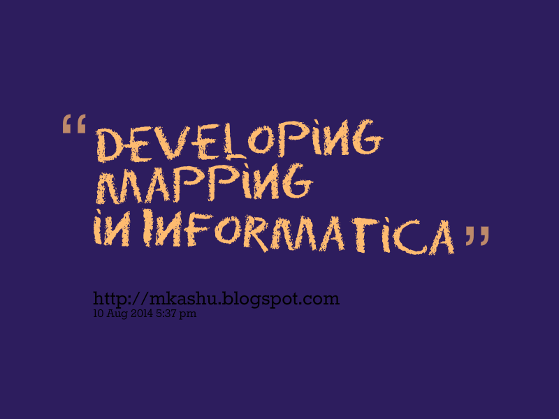 Developing Mapping in Informatica