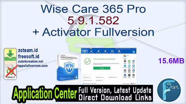Wise Care 365 Pro 5.9.1.582 + Activator Fullversion