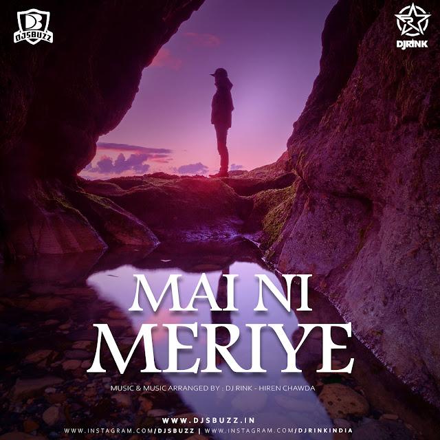 Mai Ni Meriye Remix – DJ Rink
