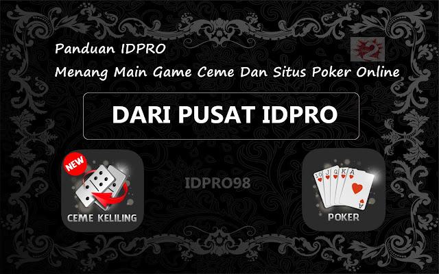 Panduan IDPRO Menang Main Game Ceme Dan Situs Poker Online