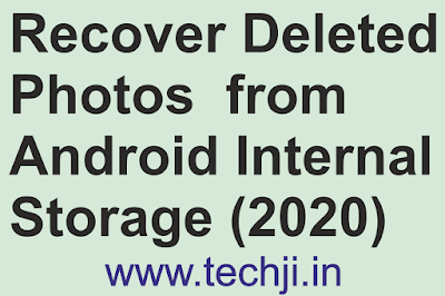 Recover Deleted Photos from Android Internal Storage by Tech Ji