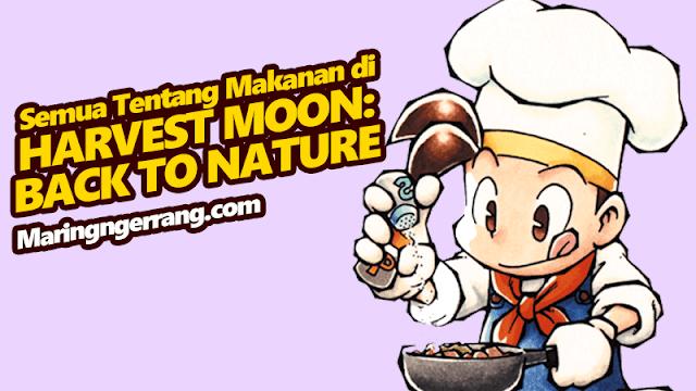 Semua Tentang Masakan di Harvest Moon: Back to Nature