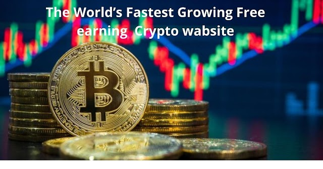The World's Fastest Growing Free earning  Crypto wabsite