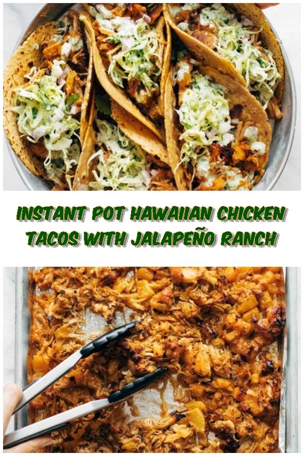 #Instant #Pot #Hawaiian #Chicken #Tacos #with #Jalapeño #Ranch #crockpotrecipes #chickenbreastrecipes #easychickenrecipes #souprecipes