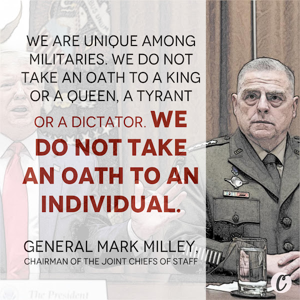 We are unique among militaries. We do not take an oath to a king or a queen, a tyrant or a dictator. We do not take an oath to an individual. — General Mark Milley, Chairman of the Joint Chiefs of Staff