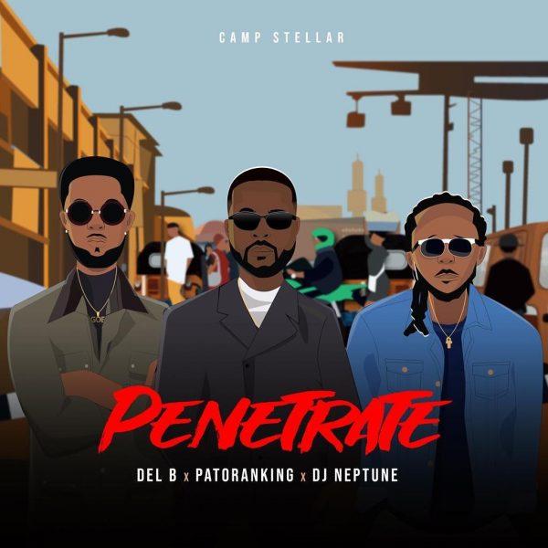 Del B - Penetrate ft - Patoranking & DJ Neptune [Download] mp3
