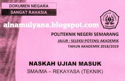 Soal SPA Rekayasa Teknik POLINES Semarang Tahun  TERLENGKAP SOAL UMPN POLINES DAN SPA POLINES TAHUN 2017 2018 2019 - REKAYASA TEKNIK