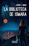 La biblioteca de Ismara by Javier L. Ibarz
