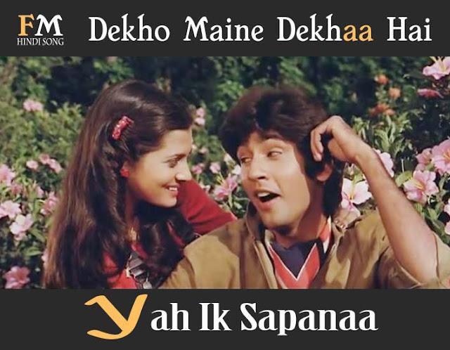 Dekho-Maine-Dekhaa-Hai-Yah-Ik-Sapanaa