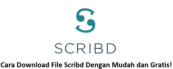 Cara Download File Scribd Dengan Mudah Dan Gratis Maul Notes