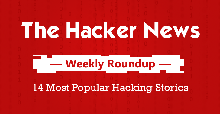 THN Weekly Roundup — 14 Most Popular Hacking Stories