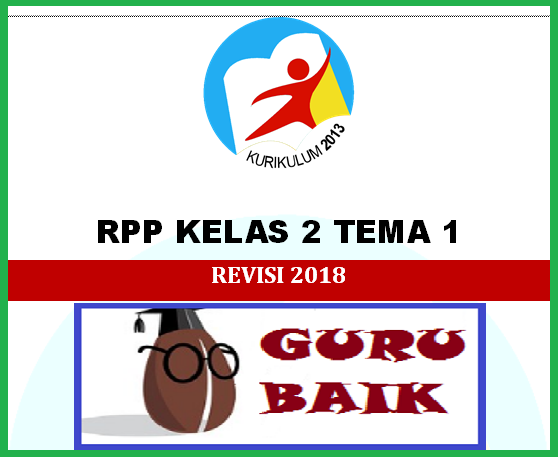 Rpp Kelas 2 Tema 1 Semester 1 Revisi 2018 Lengkap