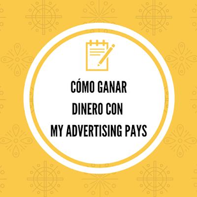 My Advertising Pays - cómo ganar dinero con My Advertising Pays en tusalarioaqui.blogspot.com.es