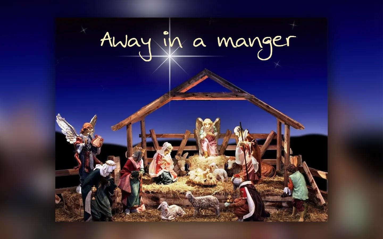 Away In A Manger Jesus is Born In A Manger