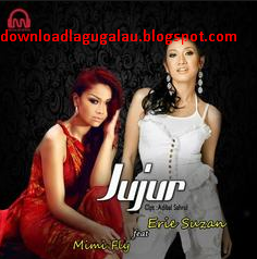 Download Lagu Erie Suzan Feat Mimi Fly Jujur Mp3 Terbaru (Single)