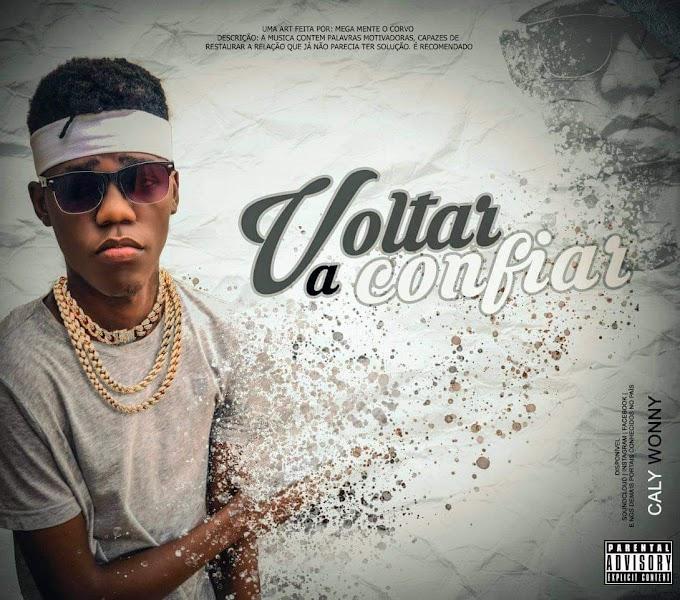 Caly Wonny - Voltar A Confiar (R&B) [Download]