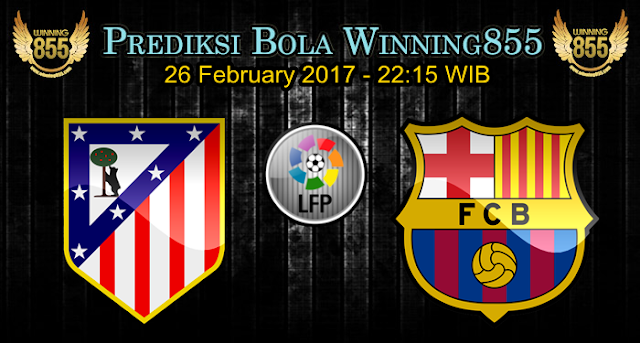 Prediksi Skor Atletico Madrid vs Barcelona 26 February 2017