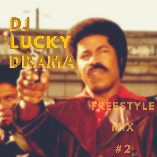 DJ Lucky Drama - Freestyle Mix 2