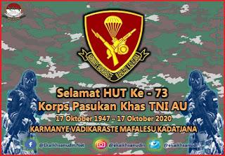 Selamat HUT Ke - 73 Korps Pasukan Khas (Korpaskhas) TNI AU