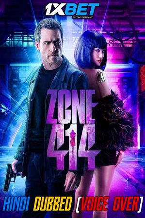 Zone 414 (2021) 900MB Full Hindi (Voice Over Dubbed) Dual Audio Movie Download 720p WebRip [1XBET]