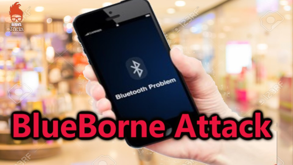 BlueBorne Attack Bluetooth Can Be Hack Your Phone Or PC