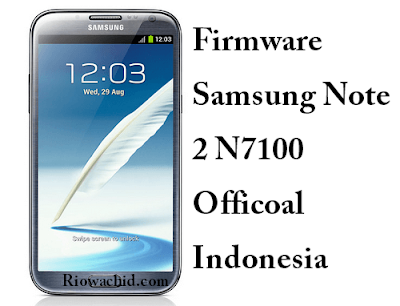 Download Firmware Samsung Note 2 N7100 Official Indonesia