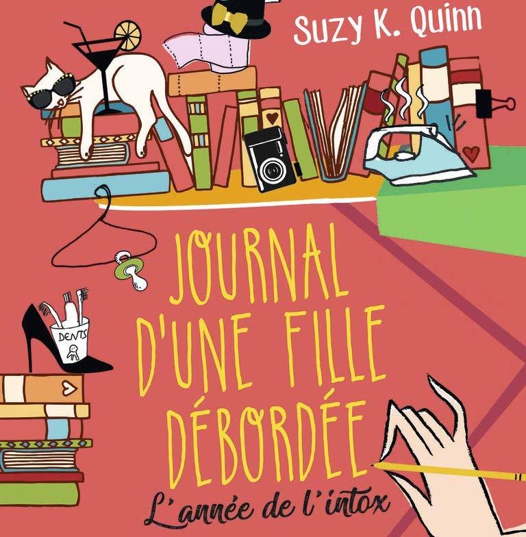 Journal d'une fille débordée - L'année de l'intox, Suzy K Quinn