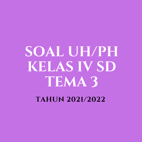 gambar soal PH kelas 4 tema 3 2021/2022