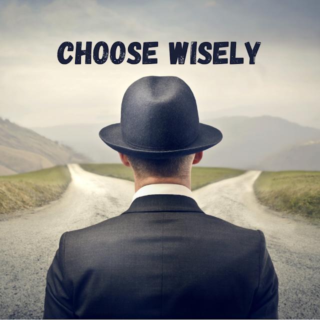 Homeward bound July 11: Choose Wisely