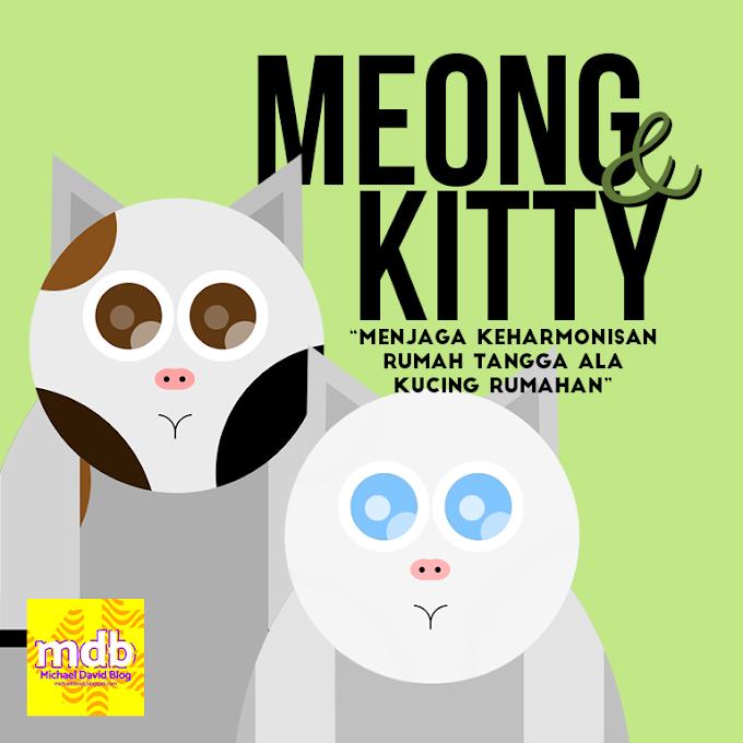 Meong & Kitty: Menjaga Keharmonisan Rumah Tangga Ala Kucing Rumahan