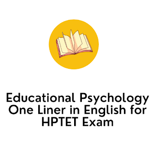 Educational Psychology One Liner in english for HPTET Exam