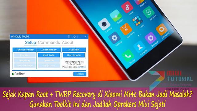 Sejak Kapan Root + TWRP Recovery di Xiaomi Mi4c Bukan Jadi Masalah? Gunakan Toolkit Ini dan Jadilah Oprekers Miui Sejati