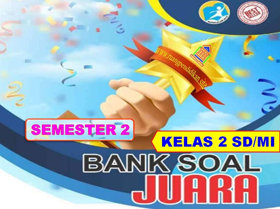 Bank Soal Juara Semester 2 Kelas 2