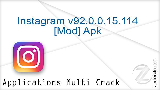 Instagram v92.0.0.15.114 [Mod] Apk    |   35 MB