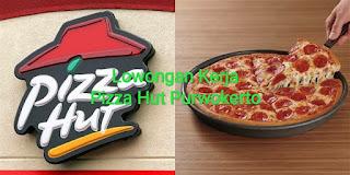 Loker Pizza Hut Purwokerto 2020