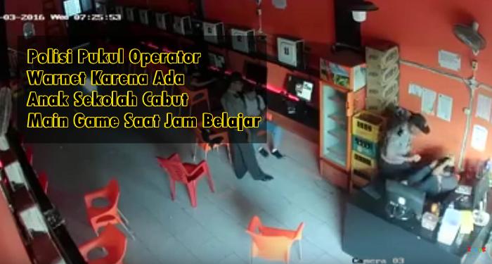 Polisi Pukul Operator  Warnet Karena Ada  Anak Sekolah Cabut  Main Game Jam Belajar