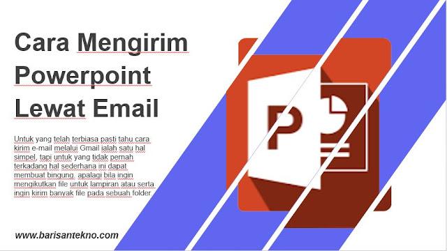 Cara Mengirim Powerpoint Lewat Email dengan Mudah