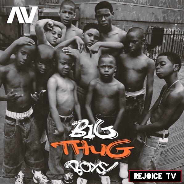 [Music] AV - Big Thug Boys