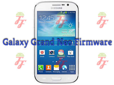 Download Firmware Samsung Galaxy Grand Neo / Grand Neo+ GT-I9060 / GT-I9060I Bahasa Indo
