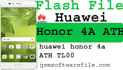 officially standard firmware Huawei honor 4a ATH TL00 flash file 100% tested