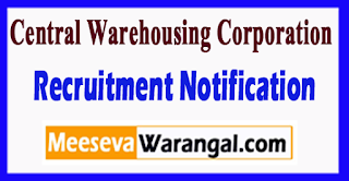 CWC Central Warehousing Corporation Recruitment Notification 2017 Last Date 22-08-2017