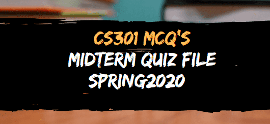 CS301 midterm grand quiz preparation spring 2020