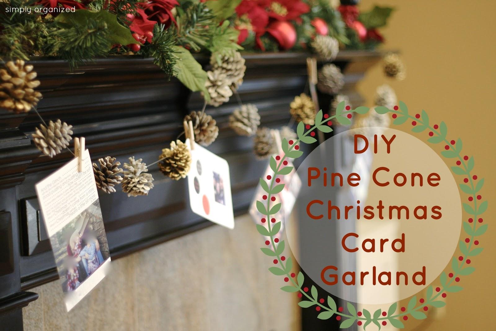 Huge Christmas Card.Diy Pine Cone Christmas Card Garland Simply Organized