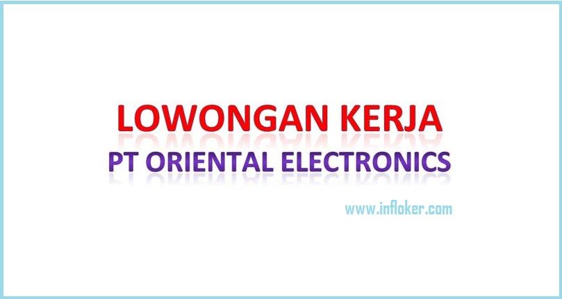 Lowongan Paling Terbaru Operator Produksi PT ORIENTAL ELECTRONICS - Cikarang