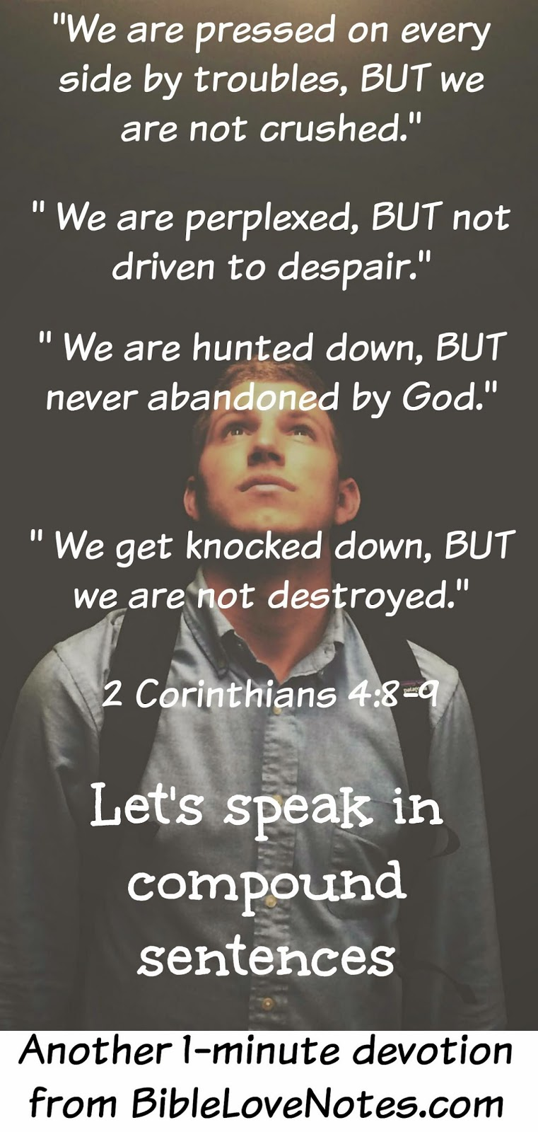 2 Corinthians 4:8-9, Apostle Paul saw God in situations, God never abandons us