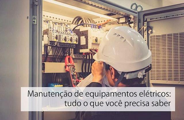 Saiba a importância de realizar a manutenção em equipamentos elétricos