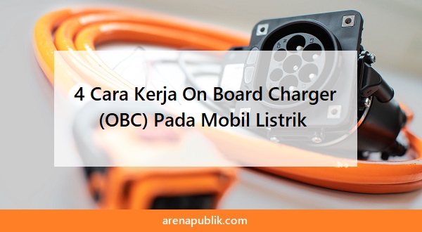 Cara Kerja On Board Charger (OBC)