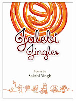 Books: Jalebi Jingles by Sakshi Singh (Age: 4+ Years)
