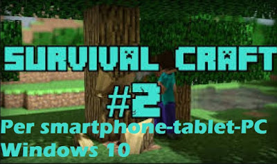 Sequel Survivalcraft download per smartphone tablet e PC Windows 10