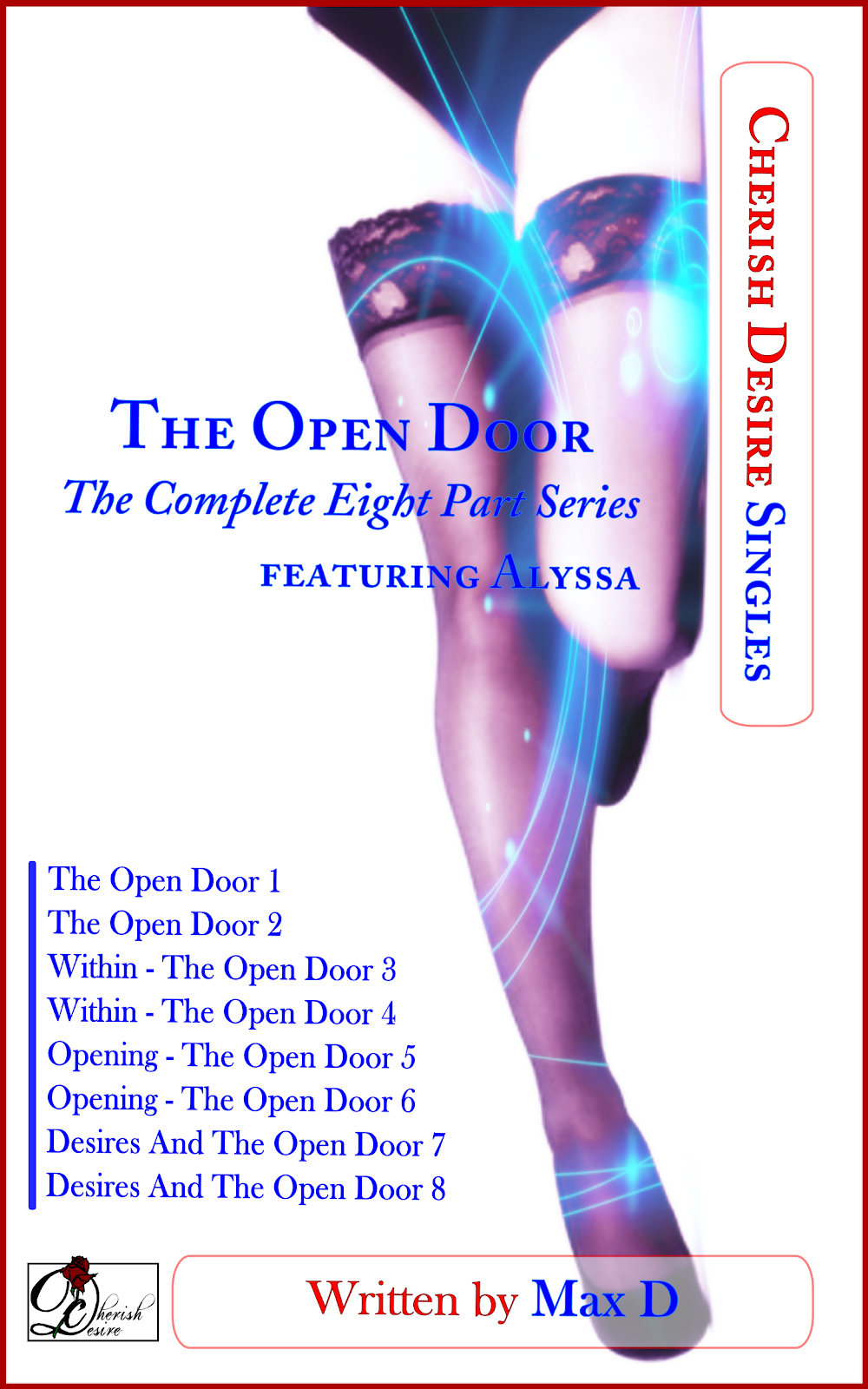 Cherish Desire Singles: The Open Door (The Complete Eight Part Series) featuring Alyssa, Alyssa, Tom, Max D, erotica